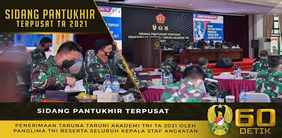 Sidang Pantukhir Terpusat Penerimaan Taruna/Taruni Akademi TNI TA 2021 oleh Panglima TNI
