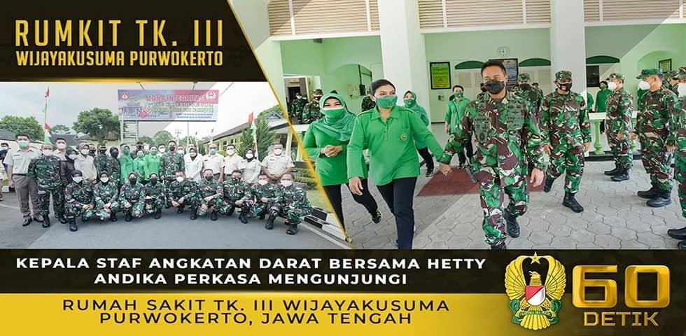 Kasad Bersama Ibu Hetty Andika Perkasa Mengunjungi Rumah Sakit Tk. III Wijayakusuma Purwokerto