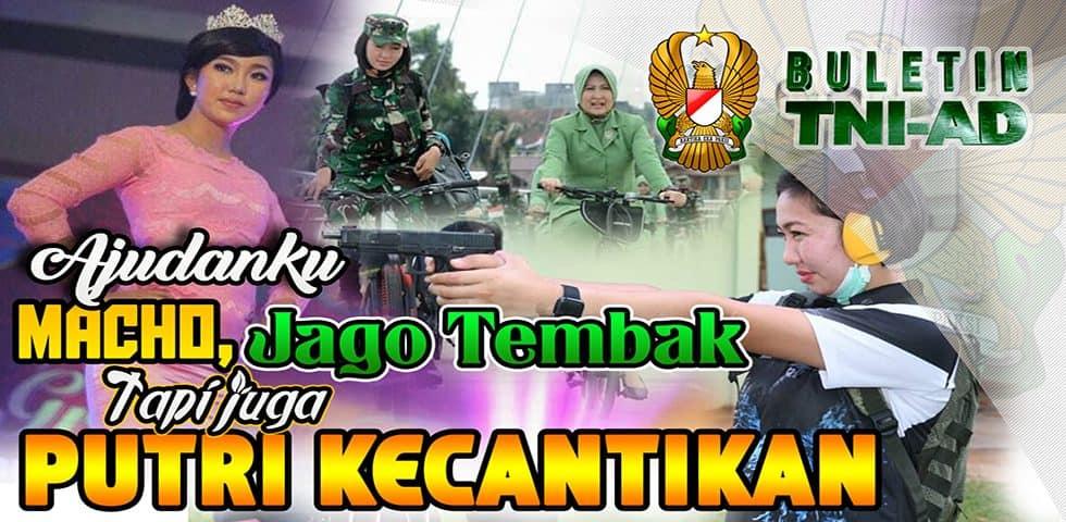 Ajudanku Macho, Jago Tembak Tapi Juga Putri Kecantikan. ADC Ibu Pangdam   BULETIN TNI AD