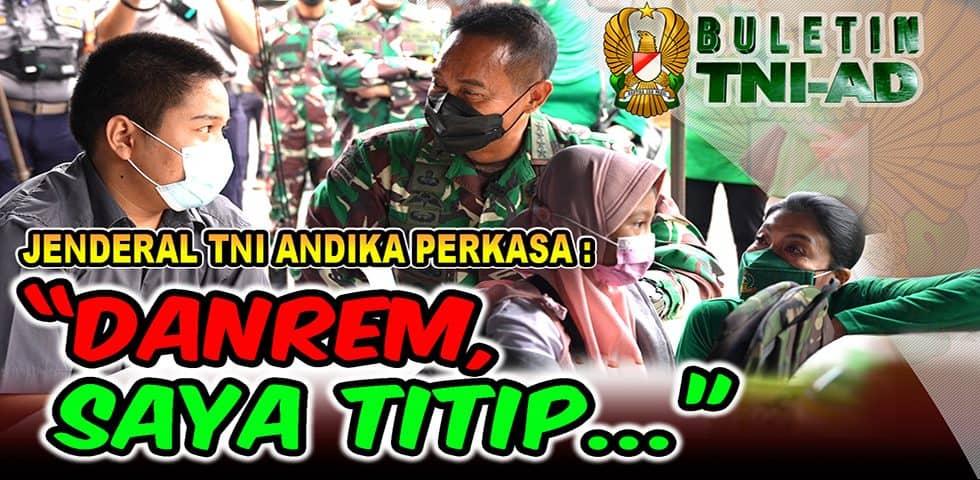 "Jenderal TNI Andika Perkasa : ""Danrem, Saya Titip…"" | BULETIN TNI AD"